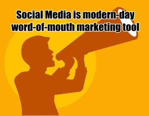 Social Media is Modern Day Word of Mouth Marketing